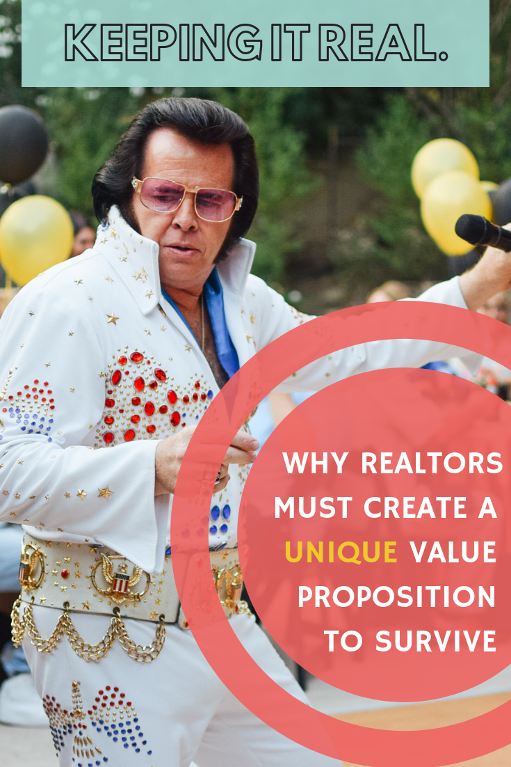 Why Realtors Must Create a Unique Value Proposition to Survive